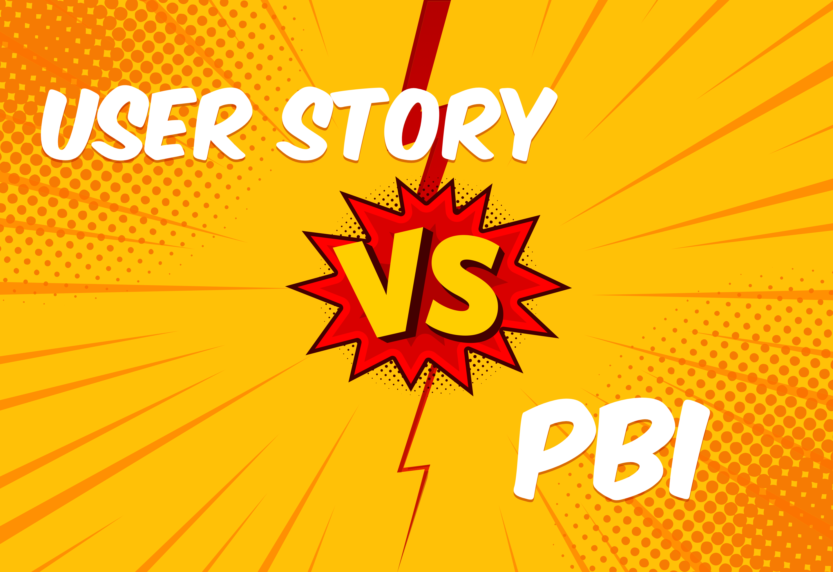 PBI (Product Backlog Item) vs. User Story: When and How to Use them in Software Project Management